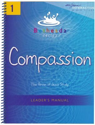 Compassion: Bethesda Series, Unit 1 (Leader's Manual)  -     By: Jill Miller