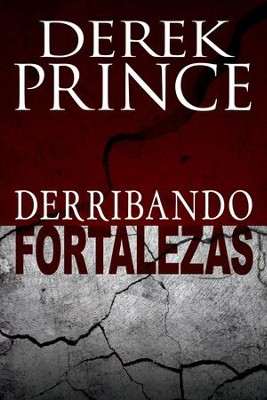 Derribando Fortalezas - eBook  -     By: Derek Prince