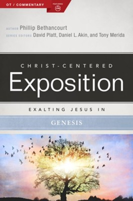 Christ-Centered Exposition Commentary: Exalting Jesus in Genesis 1-11  -     By: Russell Moore, Phillip Bethancort