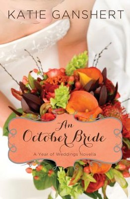 An October Bride - eBook  -     By: Katie Ganshert