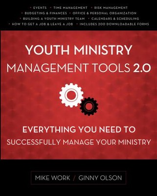 Youth Ministry Management Tools 2.0: Everything You Need to Successfully Manage Your Ministry - eBook  -     By: Mike A. Work, Ginny Olson