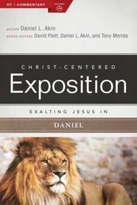 Christ-Centered Exposition Commentary: Exalting Jesus in Daniel  -     By: Daniel L. Akin