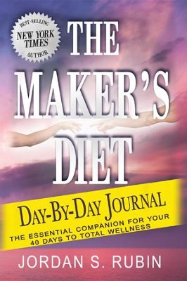 The Maker's Diet Day-by-Day Journal: The essential companion for your 40 days to total wellness - eBook  -     By: Jordan Rubin