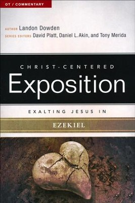 Christ-Centered Exposition Commentary: Exalting Jesus in Ezekiel  -     By: Landon Dowden