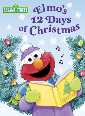 Elmo's 12 Days of Christmas (Sesame Street) - eBook  -     By: Sarah Albee     Illustrated By: Maggie Swanson