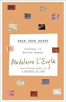 Sold Into Egypt: Journey to Become Human  -     By: Madeleine L'Engle