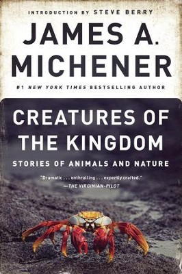 Creatures of the Kingdom: Stories of Animals and Nature - eBook  -     By: James A. Michener