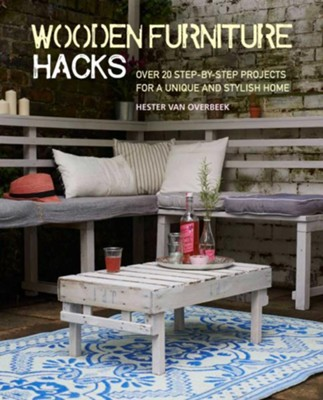Wooden Furniture Hacks  -     By: Hester Van Overbeek