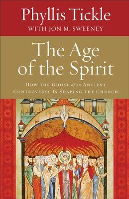 Age of the Spirit, The: How the Ghost of an Ancient Controversy Is Shaping the Church - eBook  -     By: Phyllis Tickle, Jon M. Sweeney