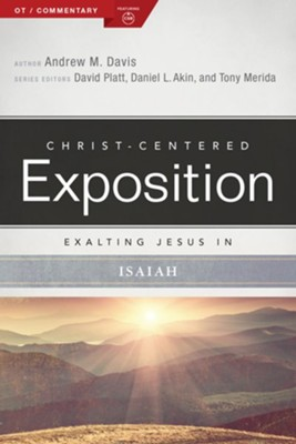 Christ-Centered Exposition Commentary: Exalting Jesus in Isaiah  -     By: Andrew M. Davis