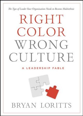 Right Color, Wrong Culture: The Type of Leader Every Organization Needs to Become Multi-ethnic / New edition - eBook  -     By: Bryan Loritts