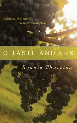 O Taste and See: A Biblical Reflection on Experiencing God - eBook  -     By: Bonnie Thurston