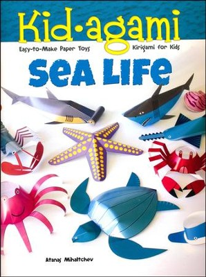 Kid-agami - Sea Life: Kiragami for Kids: Easy-to-Make Paper Toys  -     By: Atanas Mihaltchev