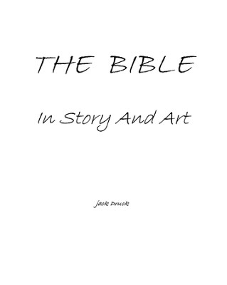 The Bible, in Story and Art - eBook  -     By: Jack Druck