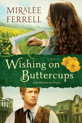 Wishing on Buttercups: A Novel - eBook  -     By: Miralee Ferrell