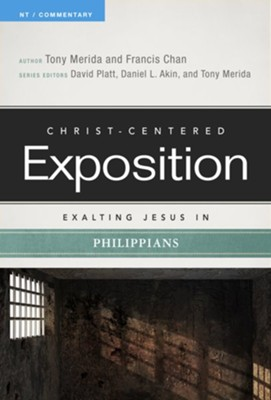 Christ-Centered Exposition Commentary: Exalting Jesus in  Philippians  -     By: Tony Merida