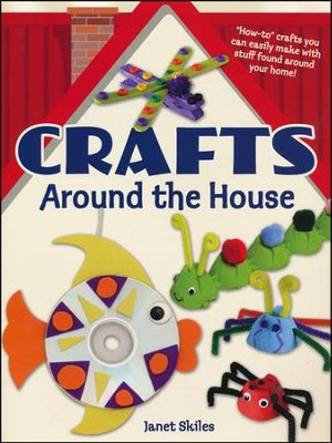 Crafts Around the House  -     By: Janet Skiles