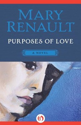 Purposes of Love: A Novel - eBook  -     By: Mary Renault