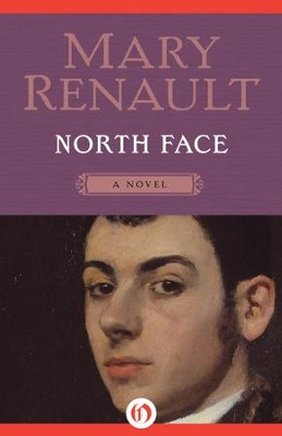 North Face: A Novel - eBook  -     By: Mary Renault