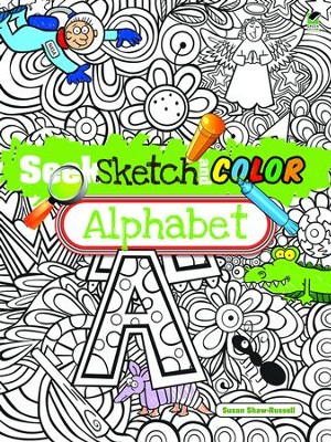 Seek, Sketch and Color - Alphabet  -     By: Susan Shaw-Russell