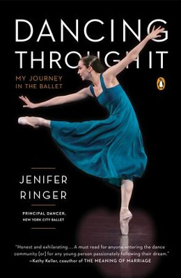 Dancing Through It: My Journey in the Ballet - eBook  -     By: Jenifer Ringer