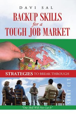 Backup Skills for a Tough Job Market: One Skill Will Not Cut It - eBook  -     By: Davi Sal