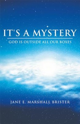 It's a Mystery: God is Outside All Our Boxes - eBook  -     By: Jane Marshall Brister