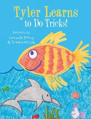 Tyler Learns to Do Tricks! - eBook  -     By: Treasuree Cash     Illustrated By: Carmillia Young