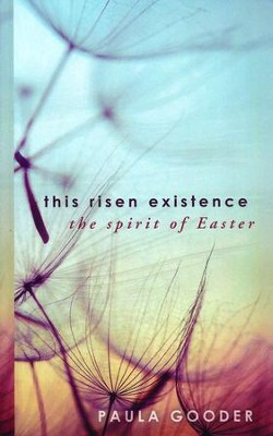 This Risen Existence: The Spirit of Easter  -     By: Paula Gooder
