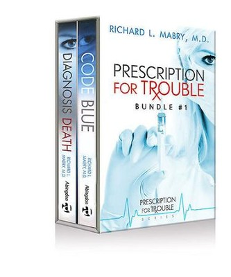 Prescription for Trouble Bundle #1, Code Blue & Diagnosis Death - eBook [ePub]: Prescrription for Trouble - eBook  -     By: Richard L. Mabry