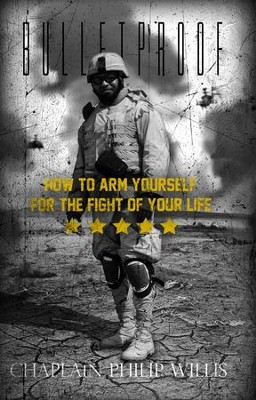 Bulletproof: How to Arm Yourself for the Fight of Your Life - eBook  -     By: Philip Willis