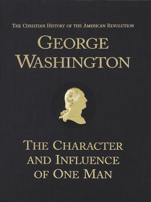 George Washington: The Character and Influence of One                  -     By: Verna M. Hall