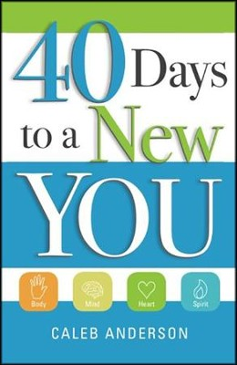 40 Days to a New You  -     By: Caleb Anderson