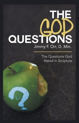 The God Questions: The Questions God Asked in Scripture - eBook  -     By: Jimmy Orr