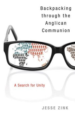 Backpacking Through the Anglican Communion: A Search for Unity - eBook  -     By: Jesse Zink