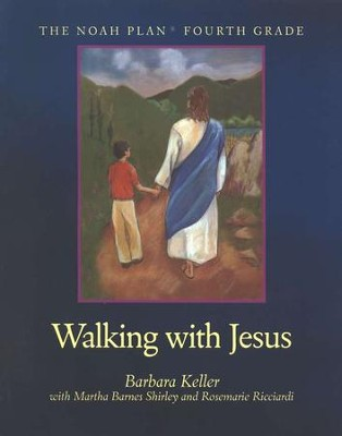 Walking with Jesus Bible and Reading for Fourth Grade, The Noah Plan  -     By: Barbara Keller, Martha Barnes Shirley, Rosemarie Ricciardi