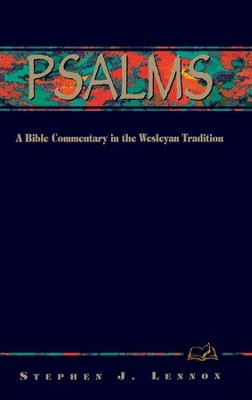 Psalms: A Bible Commentary in the Wesleyan Tradition - eBook  -     By: Stephen J. Lennox