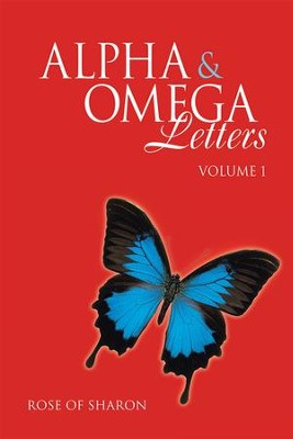 Alpha & Omega Letters: Volume 1 - eBook  -     By: Rose Sharon