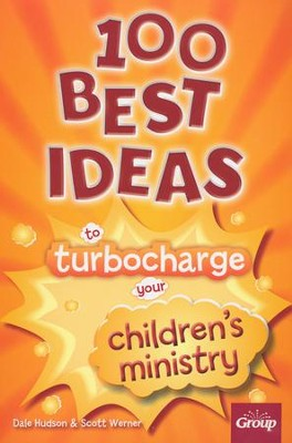 100 Best Ideas to Turbo Charge Your Children's Ministry   -