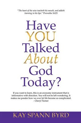 Have You Talked about God Today? - eBook  -     By: Kay Byrd