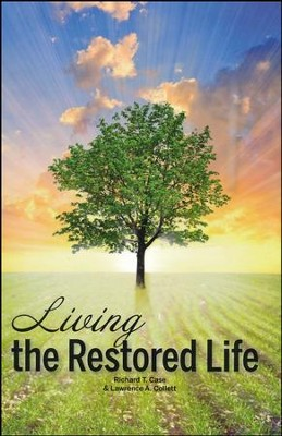 Living the Restored Life  -     By: Richard T. Case