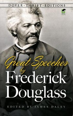 Great Speeches by Frederick Douglass  -     By: Frederick Douglass