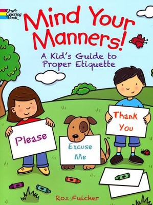 Mind Your Manners!: A Kid's Guide to Proper Etiquette Coloring Book  -     By: Roz Fulcher