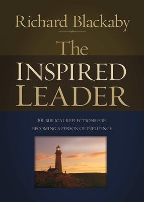 The Inspired Leader: 101 Biblical Reflections for  Becoming a Person of Influence  -     By: Richard Blackaby