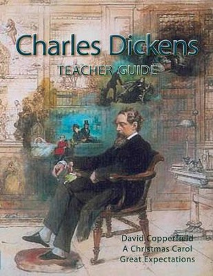 Charles Dickens Teacher Guide    -     By: Carole Adams