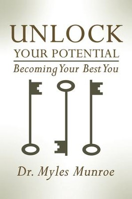 Unlock Your Potential - eBook  -     By: Myles Munroe