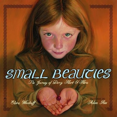 Small Beauties: The Journey of Darcy Heart O'Hara - eBook  -     By: Elvira Woodruff     Illustrated By: Adam Rex