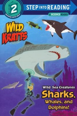 Wild Sea Creatures: Sharks, Whales and Dolphis! (Wild Kratts)  -     By: Chris Kratt, Martin Kratt
