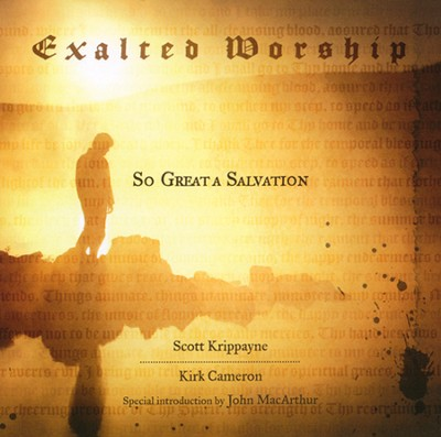 Exalted Worship: So Great A Salvation CD  -     By: Scott Krippayne, Kirk Cameron