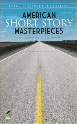 American Short Story Masterpieces  -     By: Clarence C. Strowbridge